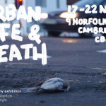 urban life and death cambridge exhibition flyer